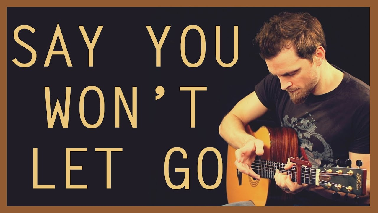 say you won t let go fingerstyle tutorial