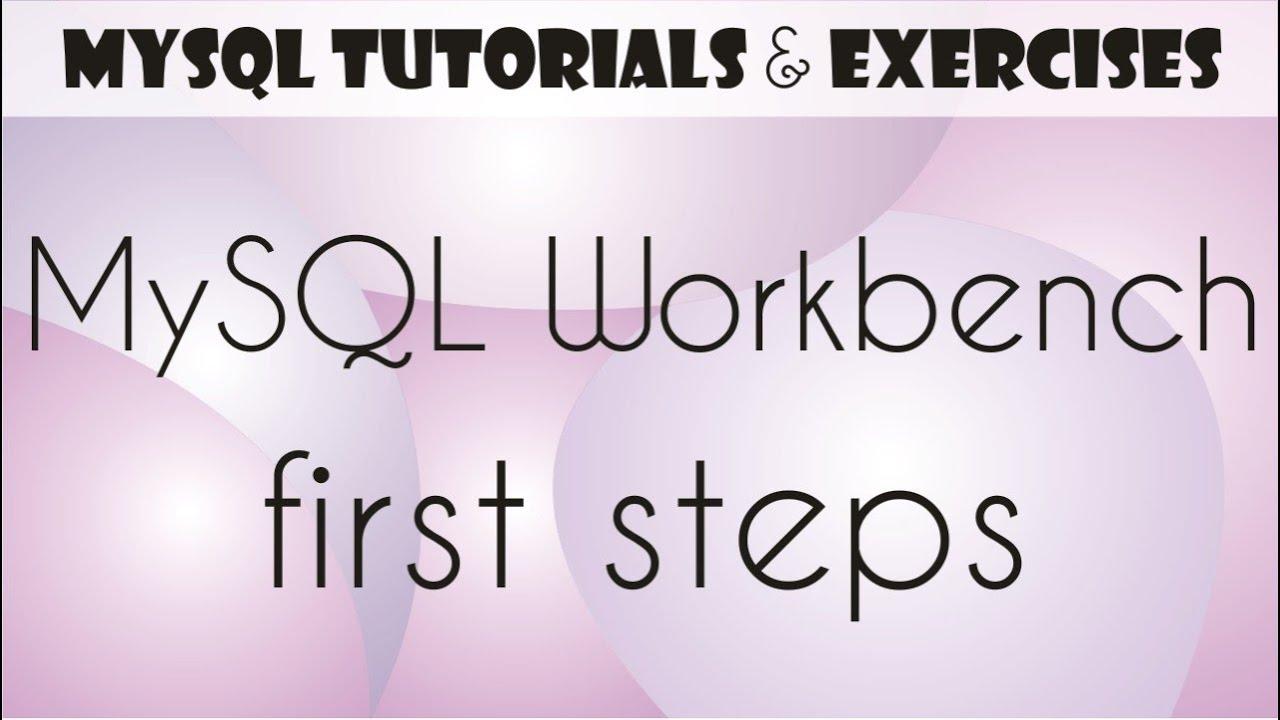 mysql workbench tutorial for beginners