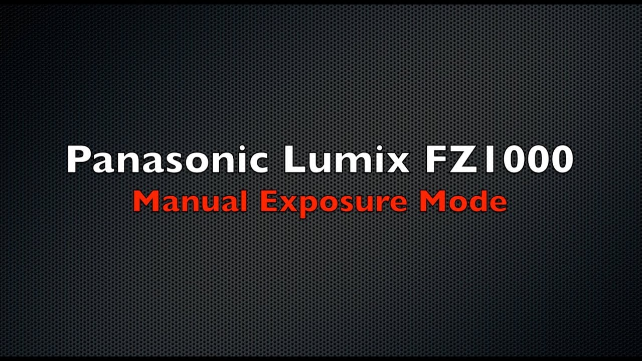 panasonic lumix fz1000 tutorial