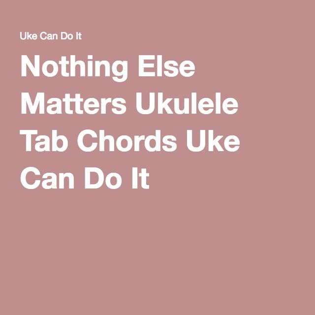 nothing else matters ukulele tutorial