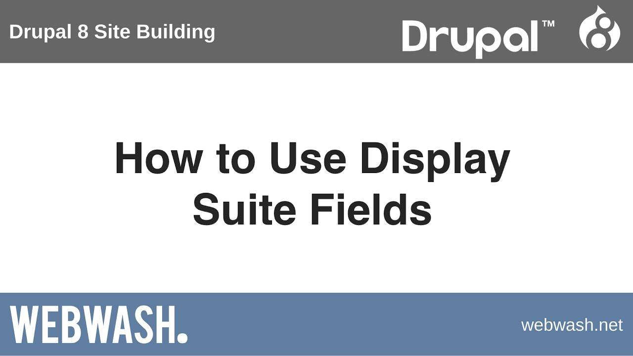 display suite drupal 7 tutorial